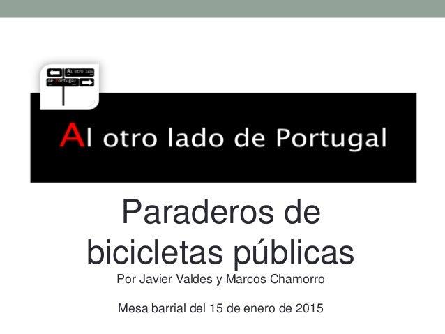 Paraderos de bicicletas públicas Por Javier Valdes y Marcos Chamorro Mesa barrial del 15 de enero de 2015