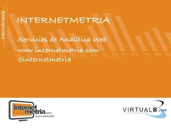 Internetmetria.com ¿ Por qué no medir lo medible?