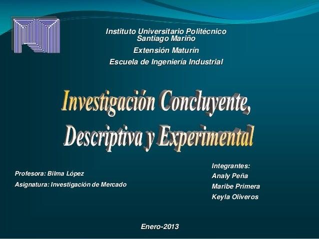 Instituto Universitario Politécnico Santiago Mariño  Extensión Maturín Escuela de Ingeniería Industrial  Integrantes: Prof...