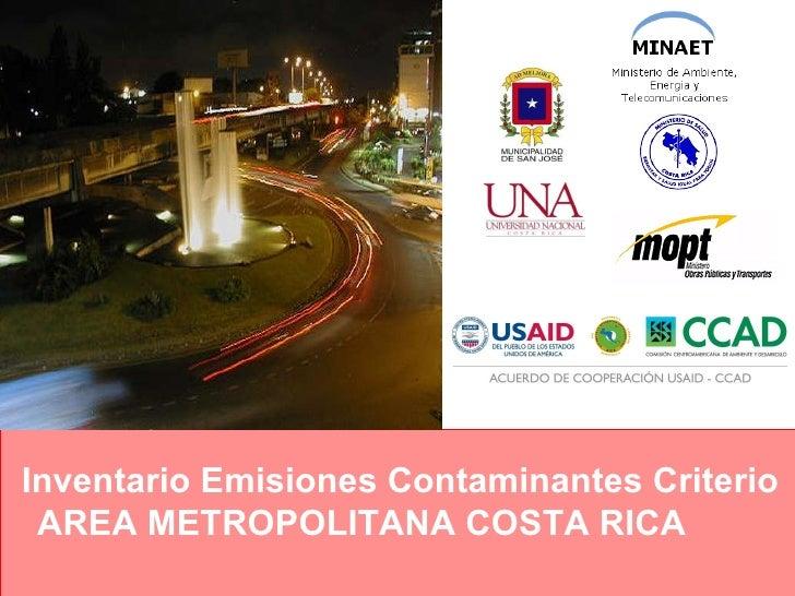 Inventario Emisiones Contaminantes Criterio AREA METROPOLITANA COSTA RICA