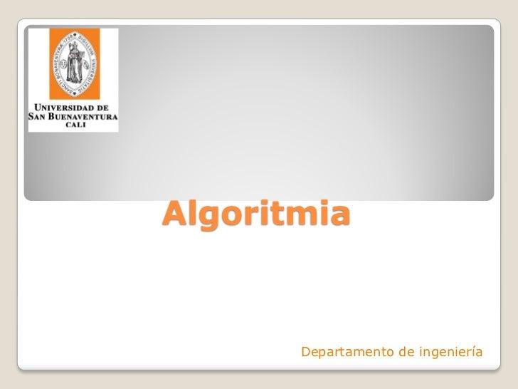 Algoritmia       Departamento de ingeniería
