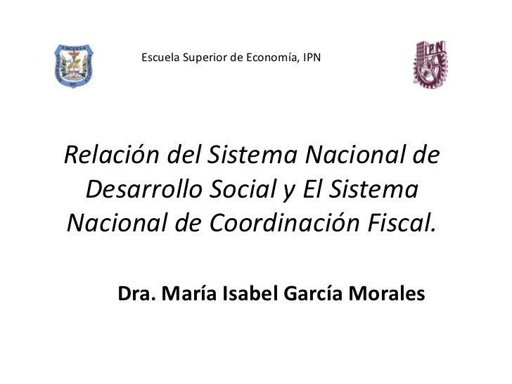 Escuela Superior de Economía, IPNRelación del Sistema Nacional de  Desarrollo Social y El SistemaNacional de Coordinación ...
