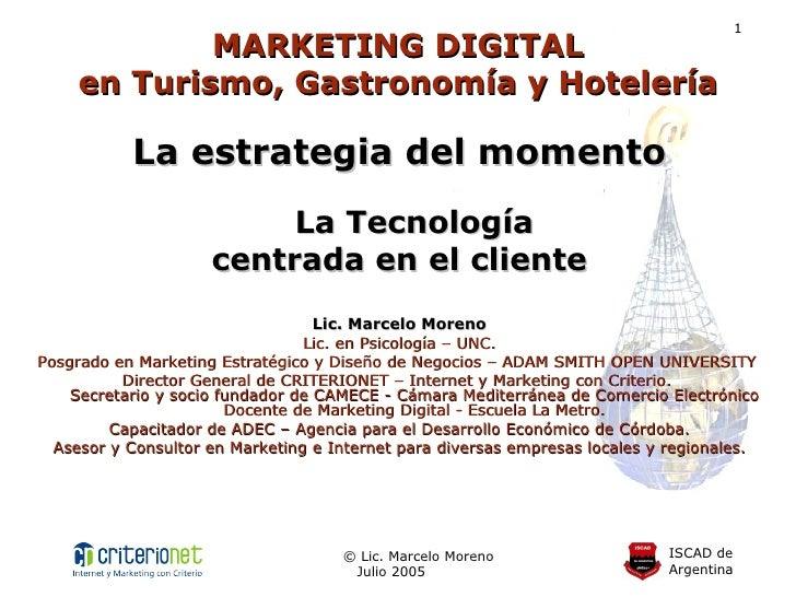 MARKETING   DIGITAL en Turismo, Gastronomía y Hotelería <ul><li>La estrategia del momento La Tecnología </li></ul><ul><li>...