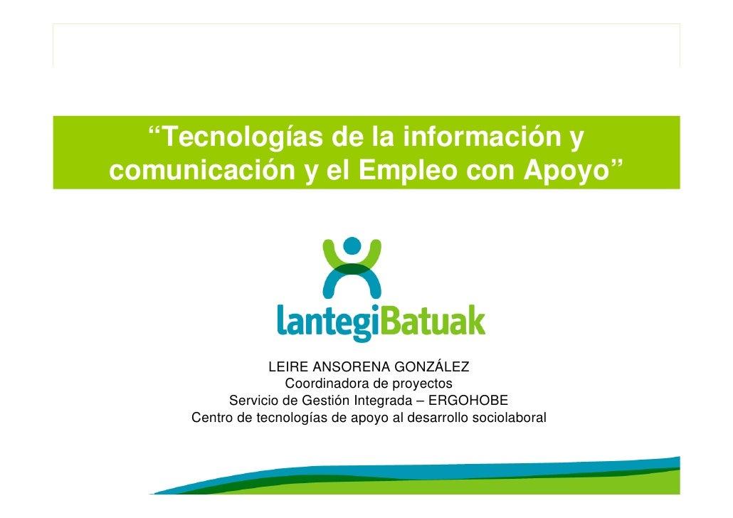 """""""Tecnologías de la información ycomunicación y el Empleo con Apoyo""""                 LEIRE ANSORENA GONZÁLEZ               ..."""