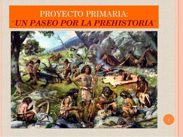 """PROYECTO PRIMARIA: """"UN PASEO POR LA PREHISTORIA"""" 1"""