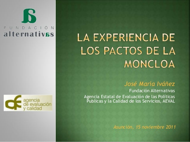 """La Experiencia de los Pactos de la Moncloa - Encuentro programación """"Pacto social"""" / José María Ivánez, Fundación Alternativas."""