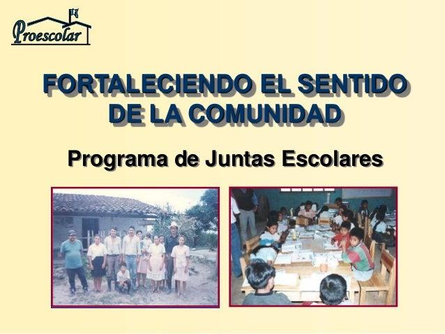 Programa de Juntas Escolares FORTALECIENDO EL SENTIDO DE LA COMUNIDAD