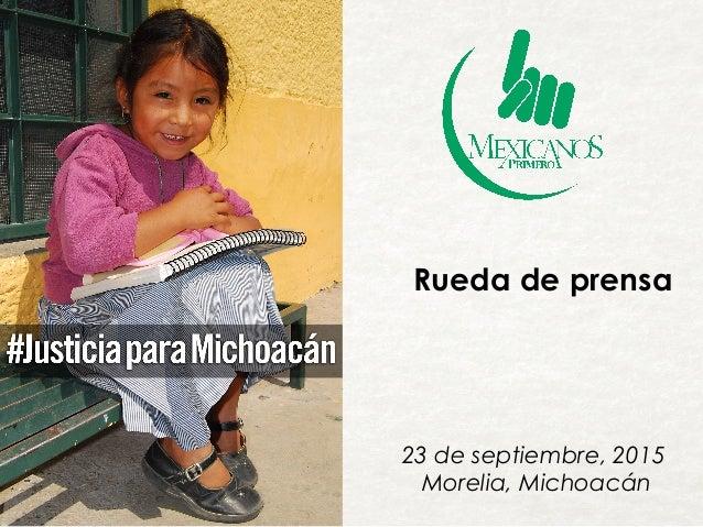 Rueda de prensa 23 de septiembre, 2015 Morelia, Michoacán