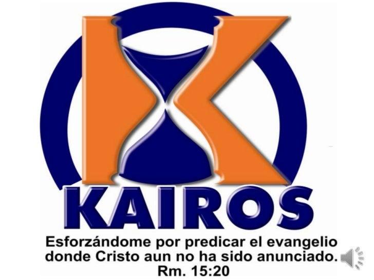 La asociación paraentrenamientotranscultural KAIRÓS. esuna misión evangélicaBrasilera, interdenominacional que trabaja con...
