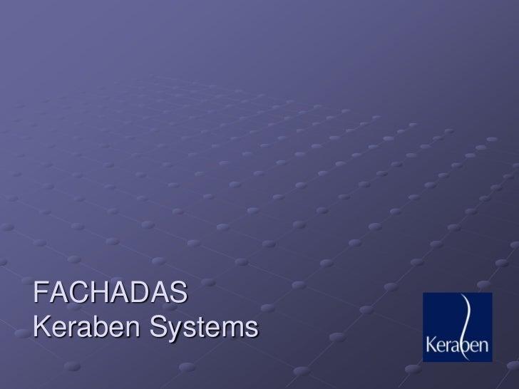 FACHADASKeraben Systems