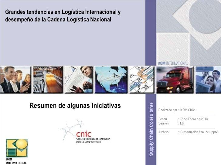 Grandes tendencias en Logística Internacional y desempeño de la Cadena Logística Nacional<br />Resumen de algunas Iniciati...