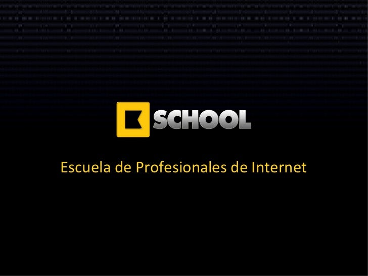 ¿Qué es KSchool?