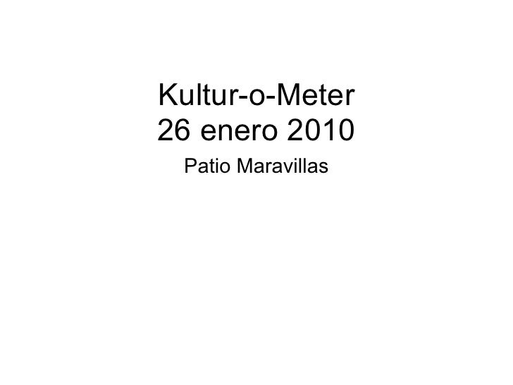 Presentacion Kultur-O-Meter 26 Enero 2010.