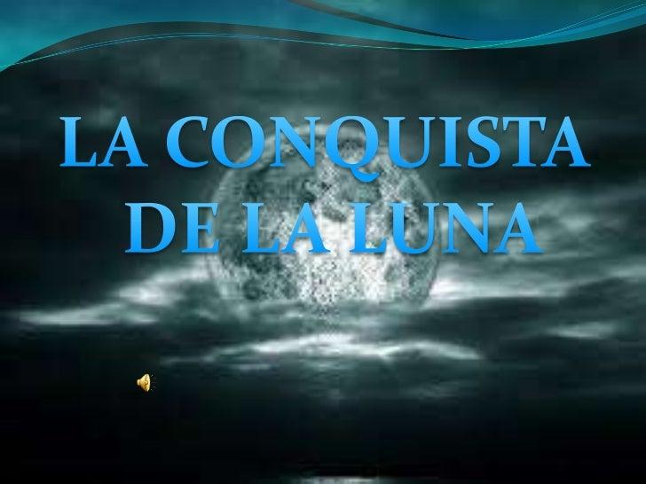 LA CONQUISTA DE LA LUNA<br />