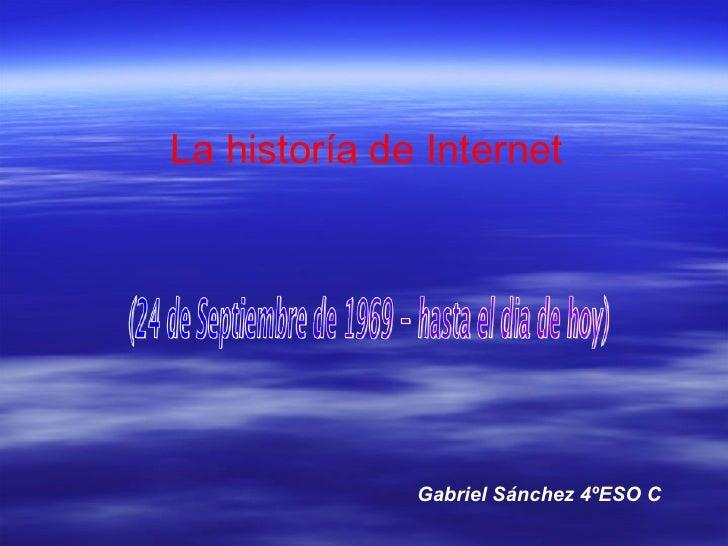 La historía de Internet                   Gabriel Sánchez 4ºESO C