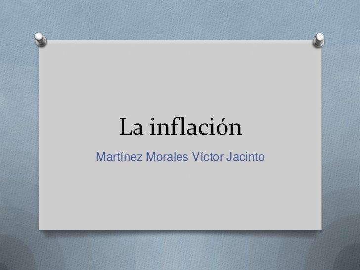 La inflaciónMartínez Morales Víctor Jacinto