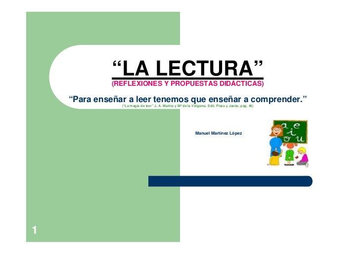"""""""LA LECTURA""""             (REFLEXIONES Y PROPUESTAS DIDÁCTICAS)    """"Para enseñar a leer tenemos que enseñar a comprender."""" ..."""