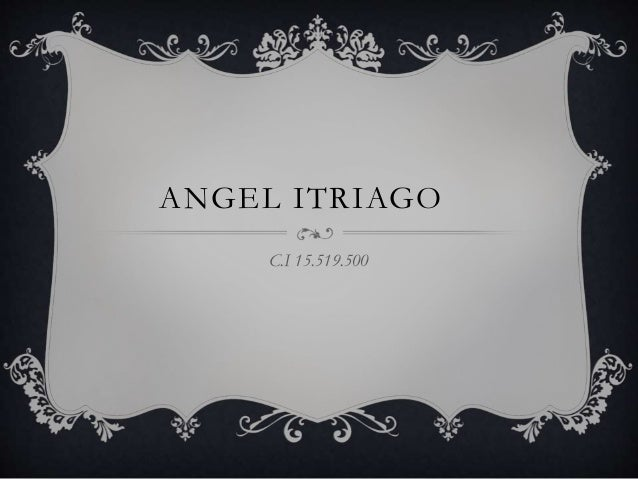 ANGEL ITRIAGO  C.I 15.519.500