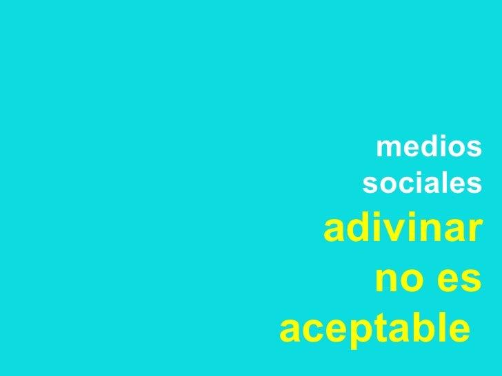 medios    sociales  adivinar    no esaceptable