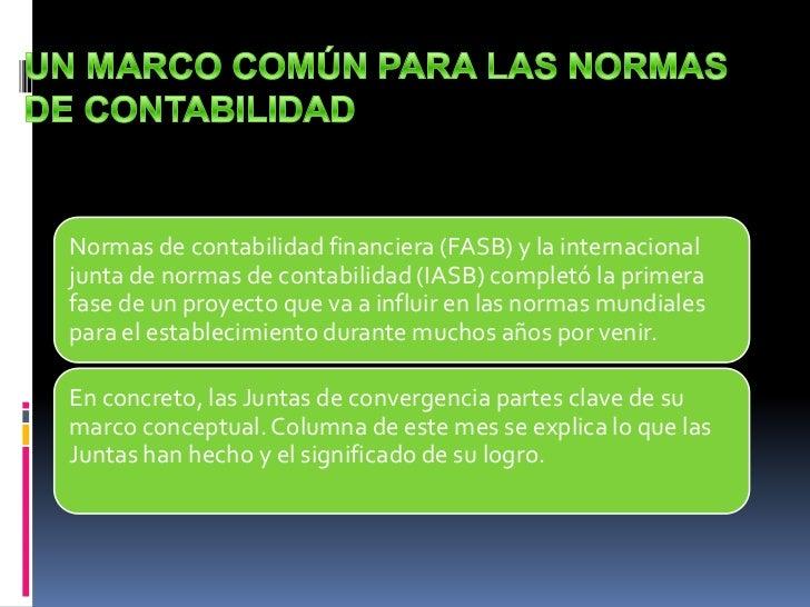 Normas de contabilidad financiera (FASB) y la internacionaljunta de normas de contabilidad (IASB) completó la primerafase ...