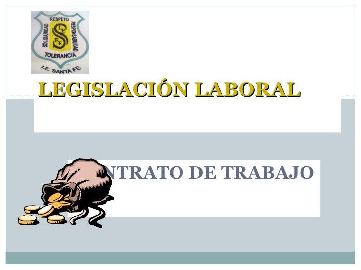 CONTRATO DE TRABAJO LEGISLACIÓN LABORAL