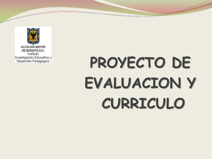 PROYECTO DE<br />EVALUACION Y<br /> CURRICULO<br />