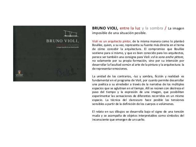 BRUNO VIOLI, entre la luz y la sombra / La imagenimposible de una situación posible.Violi es un arquitecto pintor, de la m...