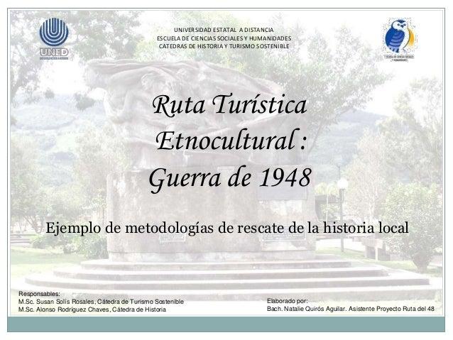 UNIVERSIDAD ESTATAL A DISTANCIA ESCUELA DE CIENCIAS SOCIALES Y HUMANIDADES CATEDRAS DE HISTORIA Y TURISMO SOSTENIBLE Respo...