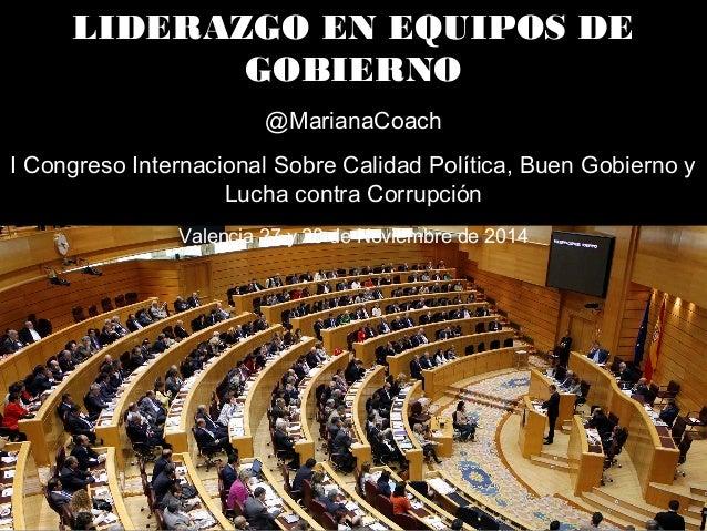 LIDERAZGO EN EQUIPOS DE GOBIERNO @MarianaCoach I Congreso Internacional Sobre Calidad Política, Buen Gobierno y Lucha cont...