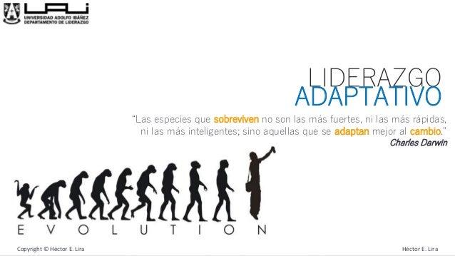 Cátedra de Liderazgo Adaptativo, Prof. Héctor E. Lira, 2015