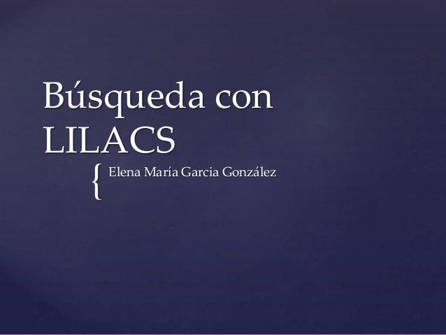{ Búsqueda con LILACS Elena María Garcia González