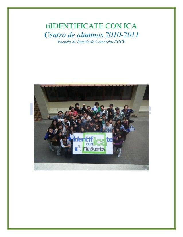 tiIDENTIFICATE CON ICA Centro de alumnos 2010-2011 Escuela de Ingeniería Comercial PUCV