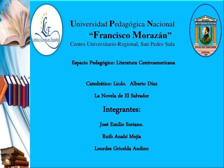 "Universidad Pedagógica Nacional     ""Francisco Morazán""Centro Universitario Regional, San Pedro SulaEspacio Pedagógico: Li..."