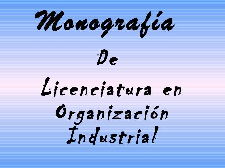 Monografía De  Licenciatura en Organización Industrial