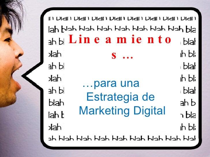 Lineamientos… … para una  Estrategia de  Marketing Digital