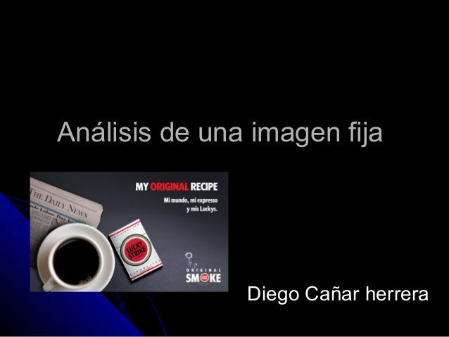 Análisis de una imagen fijaAnálisis de una imagen fijaDiego Cañar herreraDiego Cañar herrera