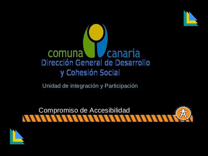Compromiso de Accesibilidad Unidad de integración y ParticipaciónCompromiso de Accesibilidad
