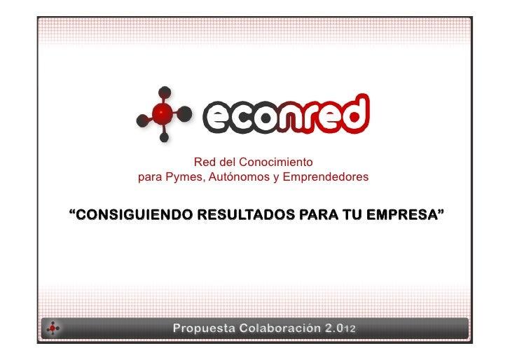"""Red del Conocimiento       para Pymes, Autónomos y Emprendedores""""CONSIGUIENDO RESULTADOS PARA TU EMPRESA"""""""
