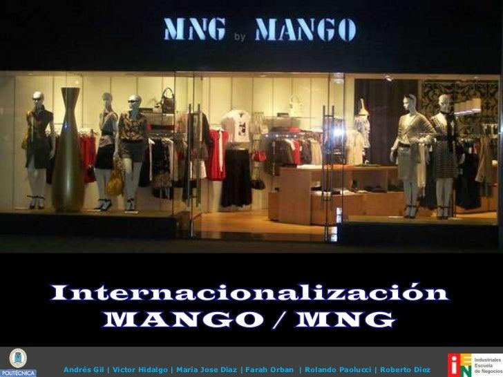 Internacionalización<br />MANGO / MNG<br />Andrés Gil   Victor Hidalgo   María Jose Diaz   Farah Orban    Rolando Paolucci...