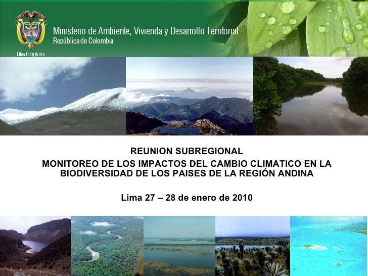 REUNION SUBREGIONAL MONITOREO DE LOS IMPACTOS DEL CAMBIO CLIMATICO EN LA BIODIVERSIDAD DE LOS PAISES DE LA REGIÓN ANDINA L...