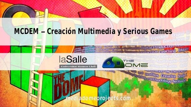 Presentacion Máster en Creación Multimedia y Serious Games (MCDEM) La Salle-BCN