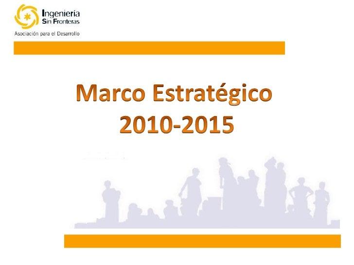 Marco Estratégico 2010-2015   2