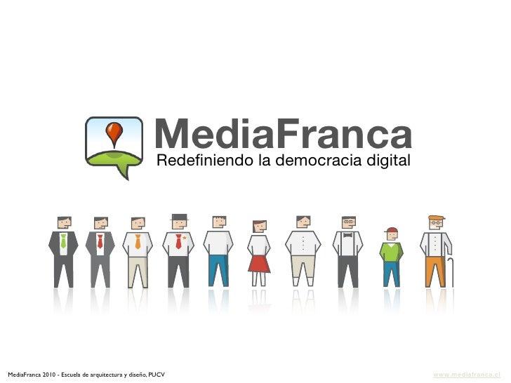 MediaFranca                                                      Redefiniendo la democracia digital     MediaFranca 2010 - ...