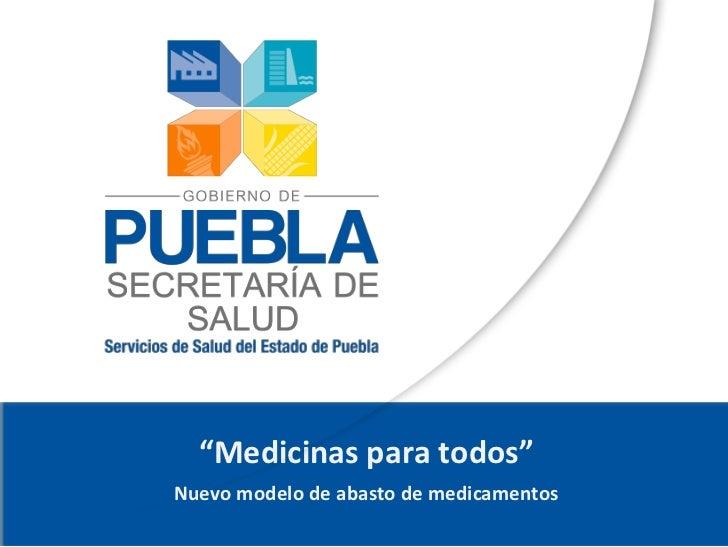 """""""Medicinas para todos""""Nuevo modelo de abasto de medicamentos                                         1"""