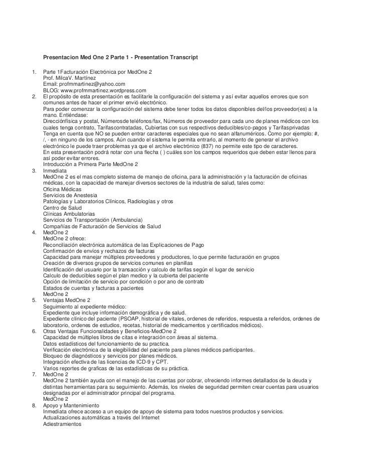 Presentacion Med One 2 Parte 1 - Presentation Transcript<br />Parte 1Facturación Electrónica por MedOne 2Prof. MilcaV. Mar...