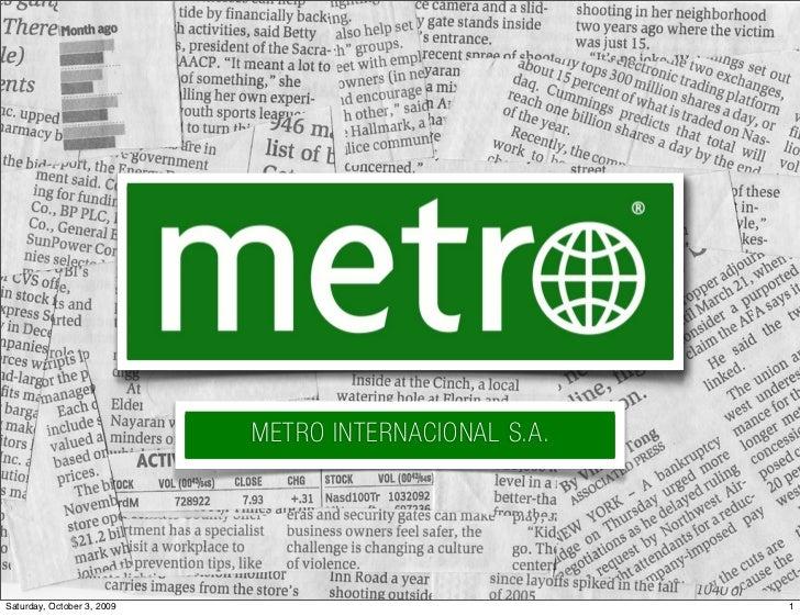 METRO INTERNACIONAL S.A.     Saturday, October 3, 2009                              1