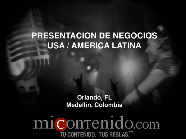 PRESENTACION DE NEGOCIOS    USA / AMERICA LATINA              Orlando, FL       Medellin, Colombia