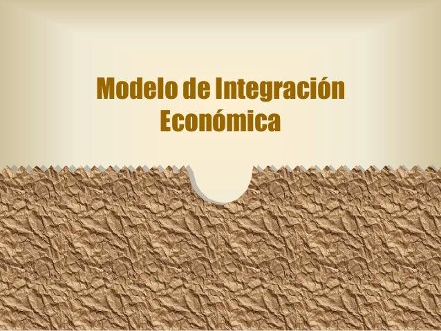 Modelo de Integración Económica