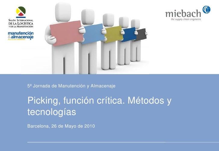 """Presentacion Miebach """"Picking, función crítica. Métodos y tecnologías"""""""