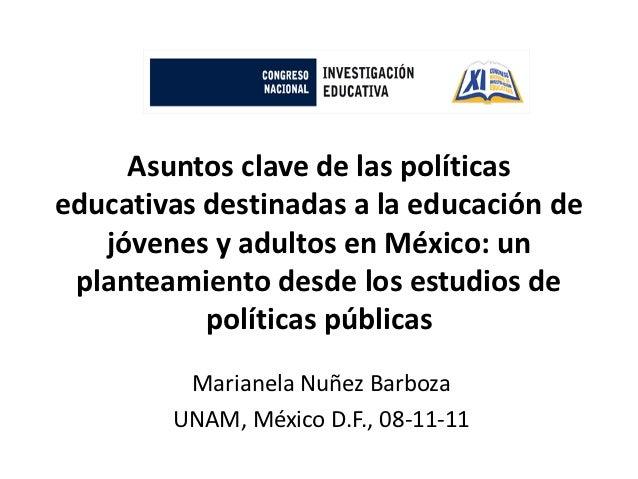 Asuntos clave de las políticaseducativas destinadas a la educación de   jóvenes y adultos en México: un planteamiento desd...